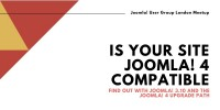 JUG London: Is Your Site Joomla! 4 Compatible